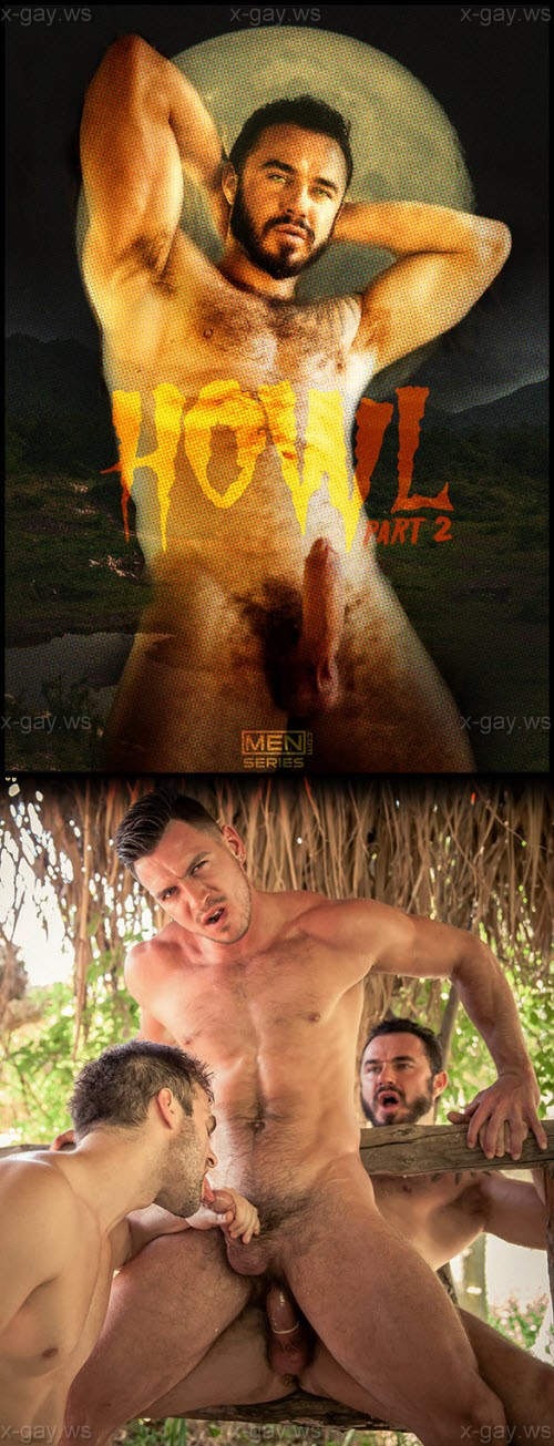 MEN – Drill My Hole – Howl, Part 2: Gabriel Clark,  Jessy Ares & Paddy O'Brian