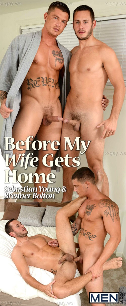 MEN – Str8 to Gay – Before My Wife Gets Home: Brenner Bolton & Sebastian Young