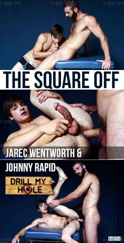 MEN – Drill My Hole – The Square Off: Jarec Wentworth & Johnny Rapid