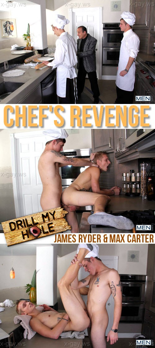 MEN – Drill My Hole – Chef's Revenge: James Ryder & Max Carter