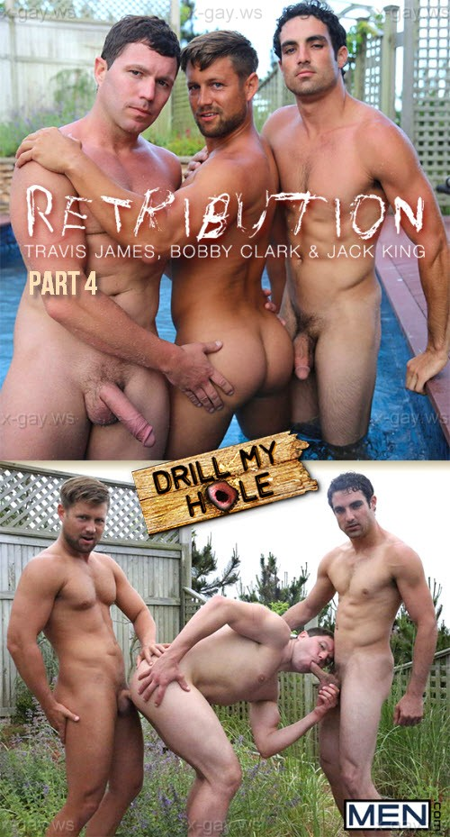 MEN – Drill My Hole – Retribution, Part 4: Bobby Clark, Jack King & Travis James