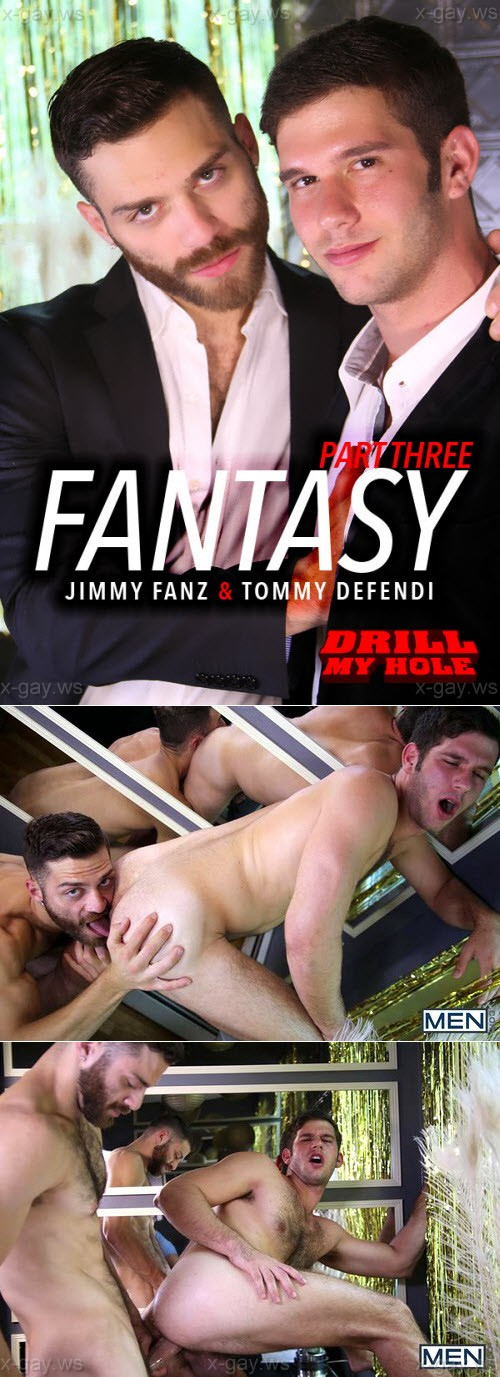MEN – Drill My Hole – Fantasy, Part 3: Jimmy Fanz & Tommy Defendi