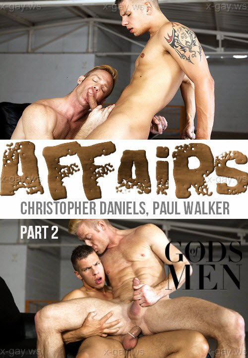 MEN – Gods Of Men – Affairs, Part 2: Christopher Daniels & Paul Walker
