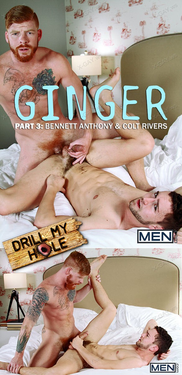 MEN (Drill My Hole): Ginger, Part 3 (Bennett Anthony & Colt Rivers)