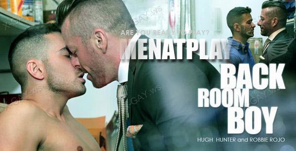MenAtPlay: Back Room Boy (Hugh Hunter, Robbie Rojo)