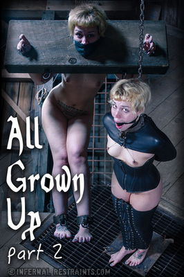 Infernal Restraints - Jul 17, 2015: All Grown Up Part 2 | Elizabeth Thorn | Delirious Hunter