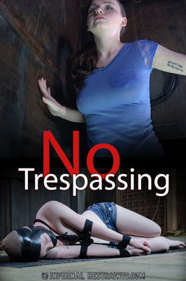 Infernal Restraints - Aug 7, 2015: No Trespassing | Maxxx Maven