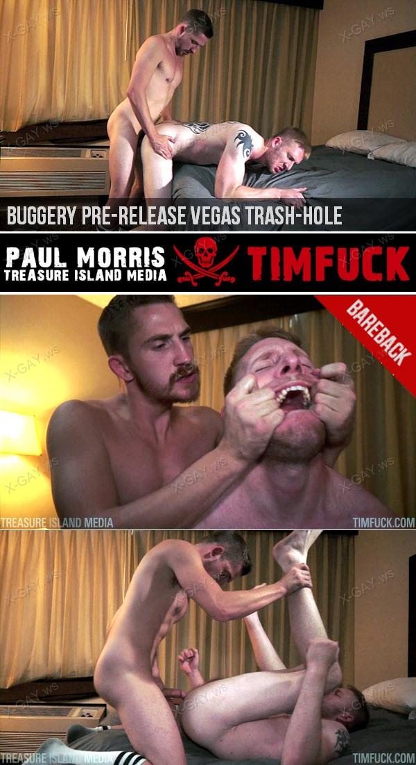TimFuck: Buggery Pre-Release Vegas Trash-Hole (Bareback)