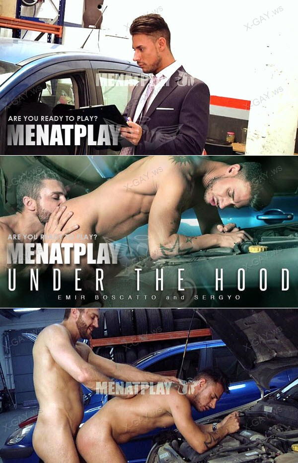 MenAtPlay: Under The Hood (Emir Boscatto, Sergyyo)