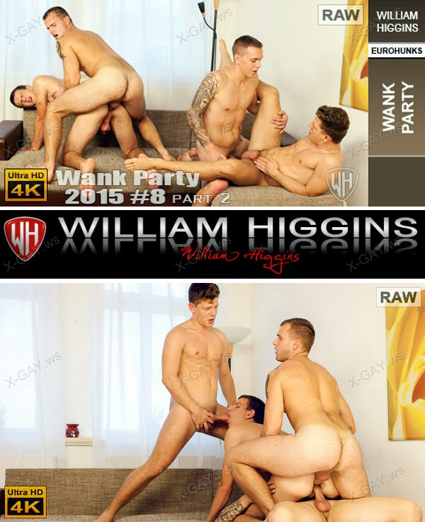 WilliamHiggins: Wank Party 2015 #08, Part 2 (RAW, WANK PARTY) [4K Ultra HD]