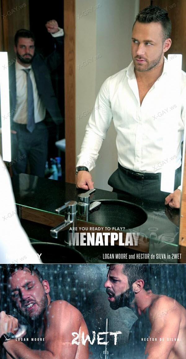 MenAtPlay: 2 WET (Hector De Silva, Logan Moore)