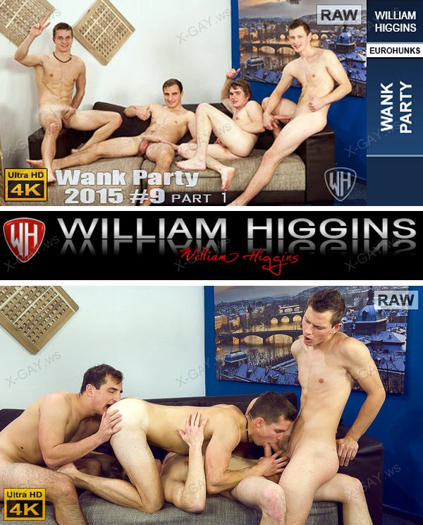 WilliamHiggins: Wank Party 2015 #09, Part 1 (RAW, WANK PARTY) [4K Ultra HD]