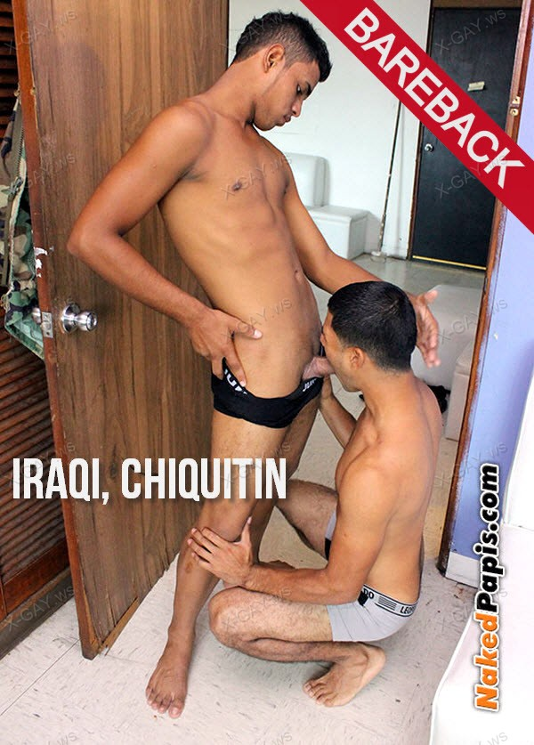 NakedPapis: Mexican Porn: Iraqi, Chiquitin (Bareback)
