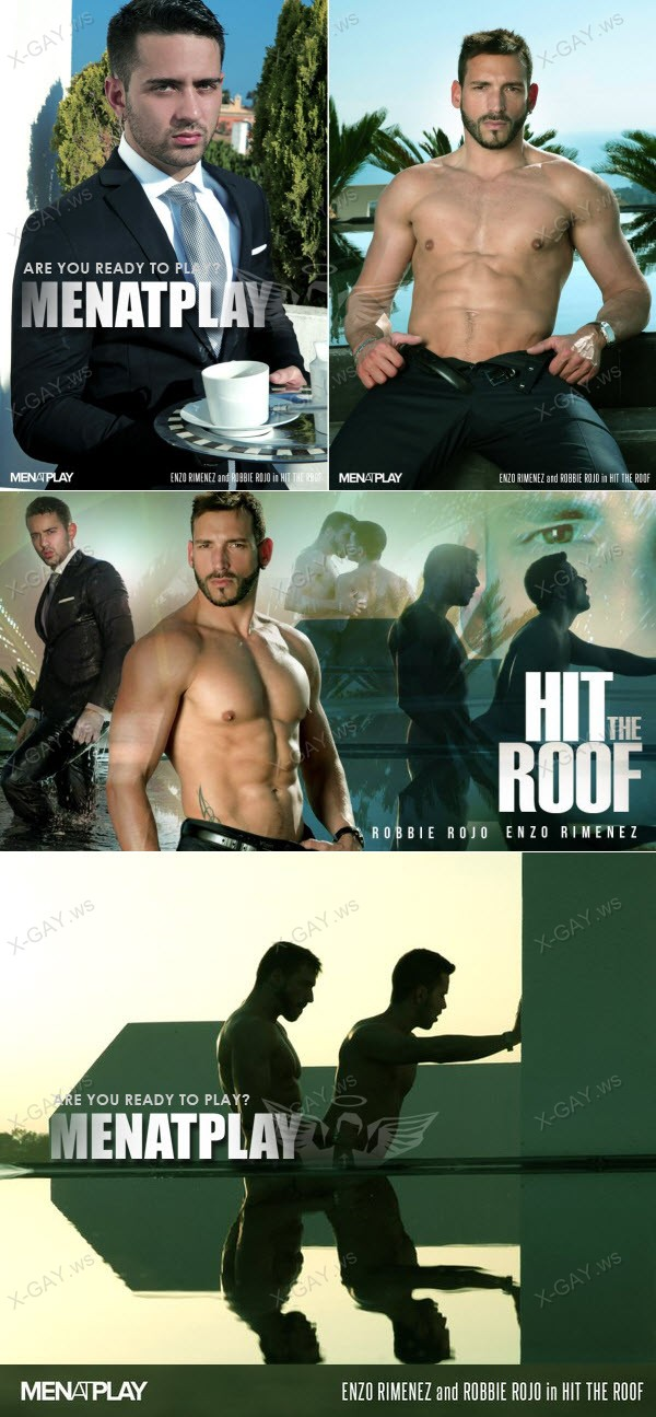 MenAtPlay: Hit The Roof (Robbie Rojo, Enzo Rimenez)