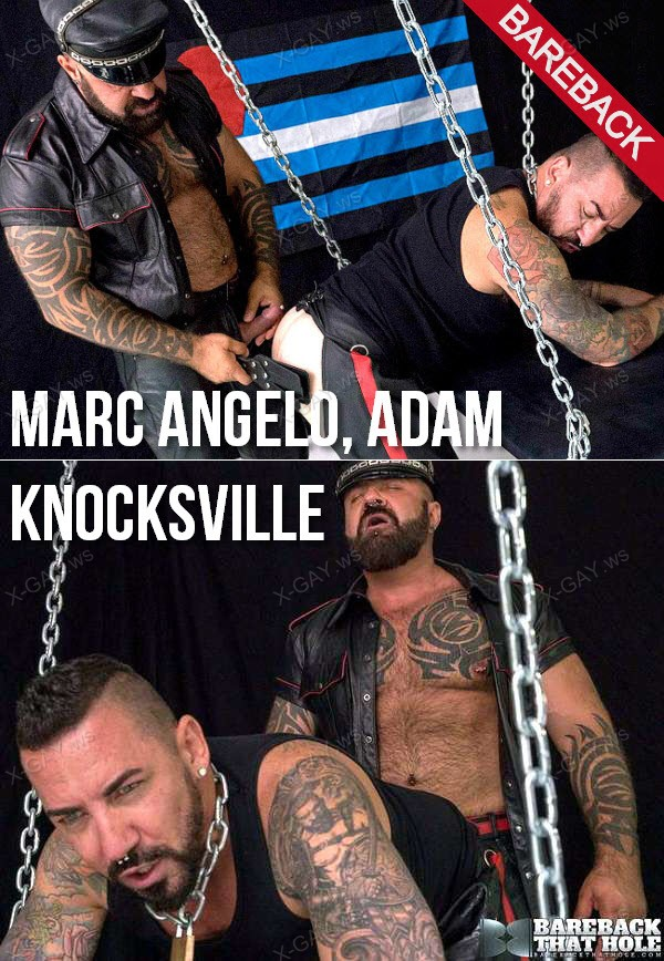 BarebackThatHole: Marc Angelo, Adam Knocksville