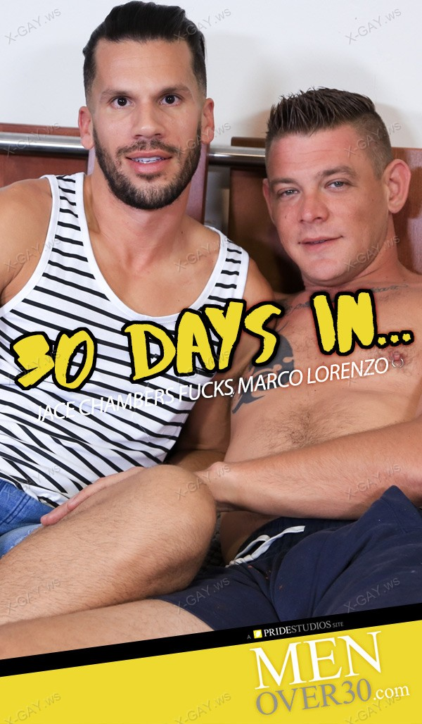 MenOver30: 30 Days In… (Jace Chambers, Marco Lorenzo)