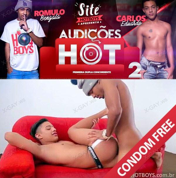 HotBoys: Audicoes HOT 2, Parte 1: Carlos Eduardo, Romulo Bengala (Bareback)