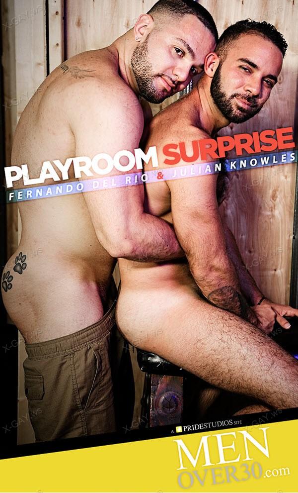 MenOver30: Fernando Del Rio, Julian Knowles: Playroom Surprise