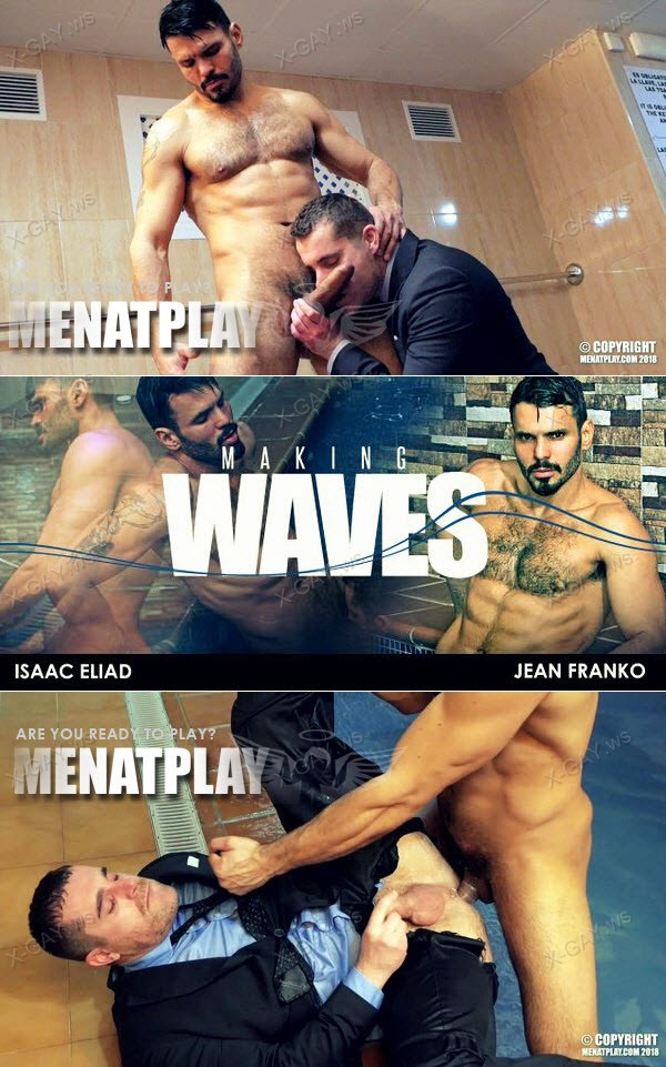 MenAtPlay: Isaac Eliad, Jean Franko: Making Waves