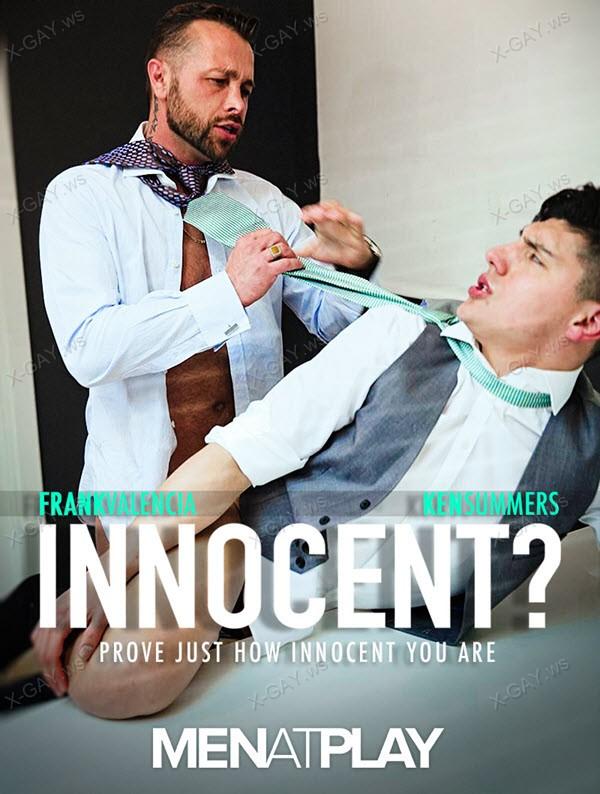 MenAtPlay: Frank Valencia, Ken Summers (Innocent?)