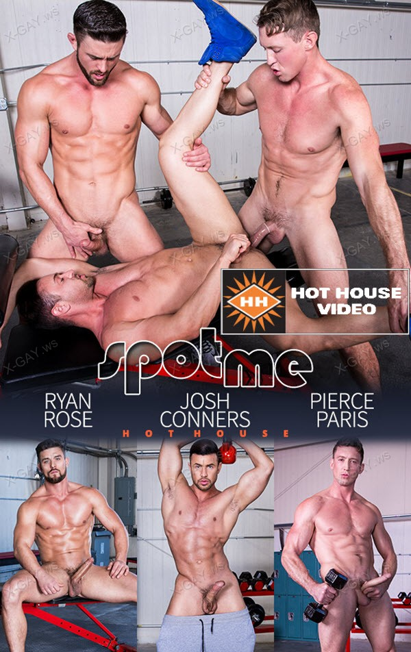 HotHouse: Ryan Rose, Josh Conners, Pierce Paris: Spot Me