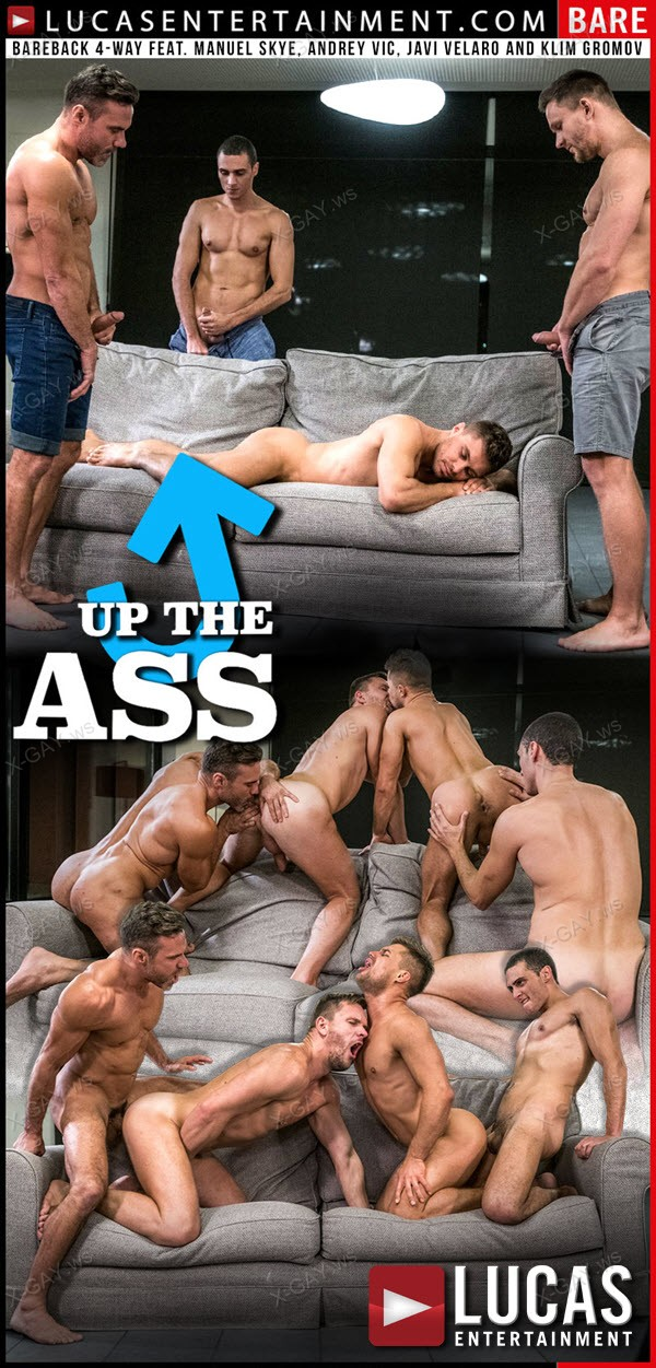 LucasEntertainment: Manuel Skye, Andrey Vic, Javi Velaro, Klim Gromov (Up The Ass, Scene 3: Bareback 4-Way)