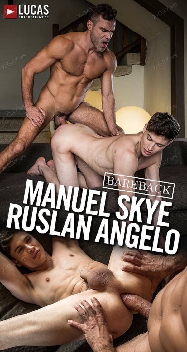 LucasEntertainment: Ruslan Angelo Takes Manuel Skye's Daddy Dick Raw