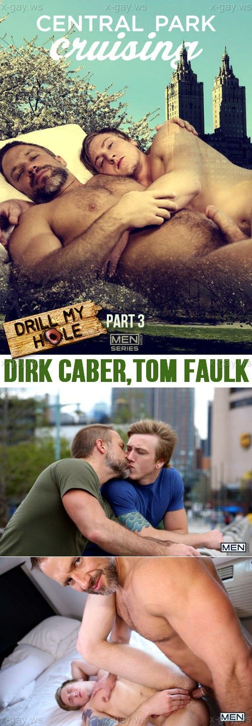 MEN – Drill My Hole – Central Park Cruising, Part 3: Dirk Caber & Tom Faulk