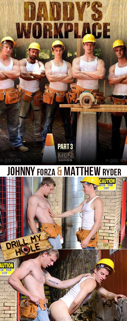 MEN – Drill My Hole – Daddy's Workplace, Part 3: Johnny Forza & Matthew Ryder