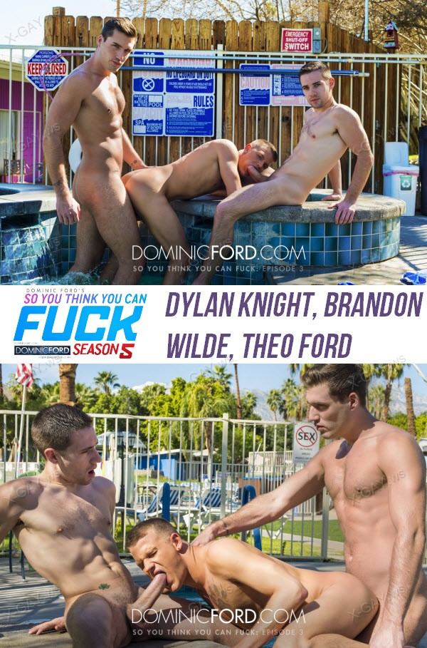 DominicFord: SYTYCF 5, Ep. 3 (Dylan Knight, Brandon Wilde, Theo Ford)
