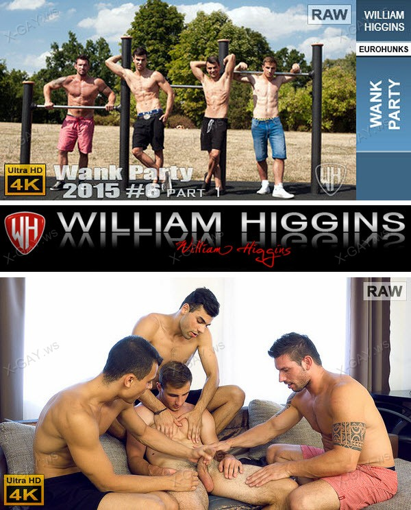 WilliamHiggins: Wank Party 2015 #06, Part 1 (RAW, WANK PARTY) [4K Ultra HD]