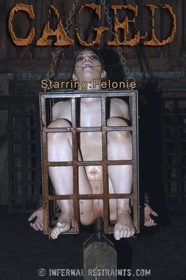 Infernal Restraints - Sep 23, 2015: Caged BONUS   Felonie