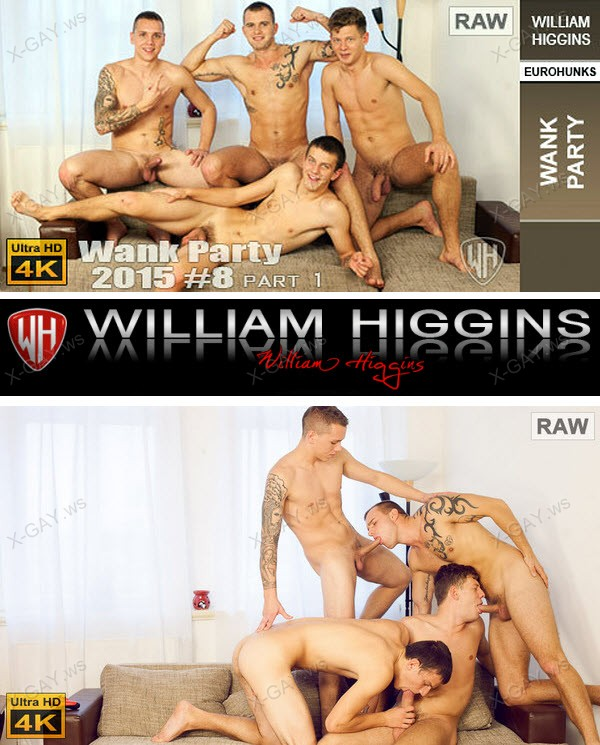 WilliamHiggins: Wank Party 2015 #08, Part 1 (RAW, WANK PARTY) [4K Ultra HD]