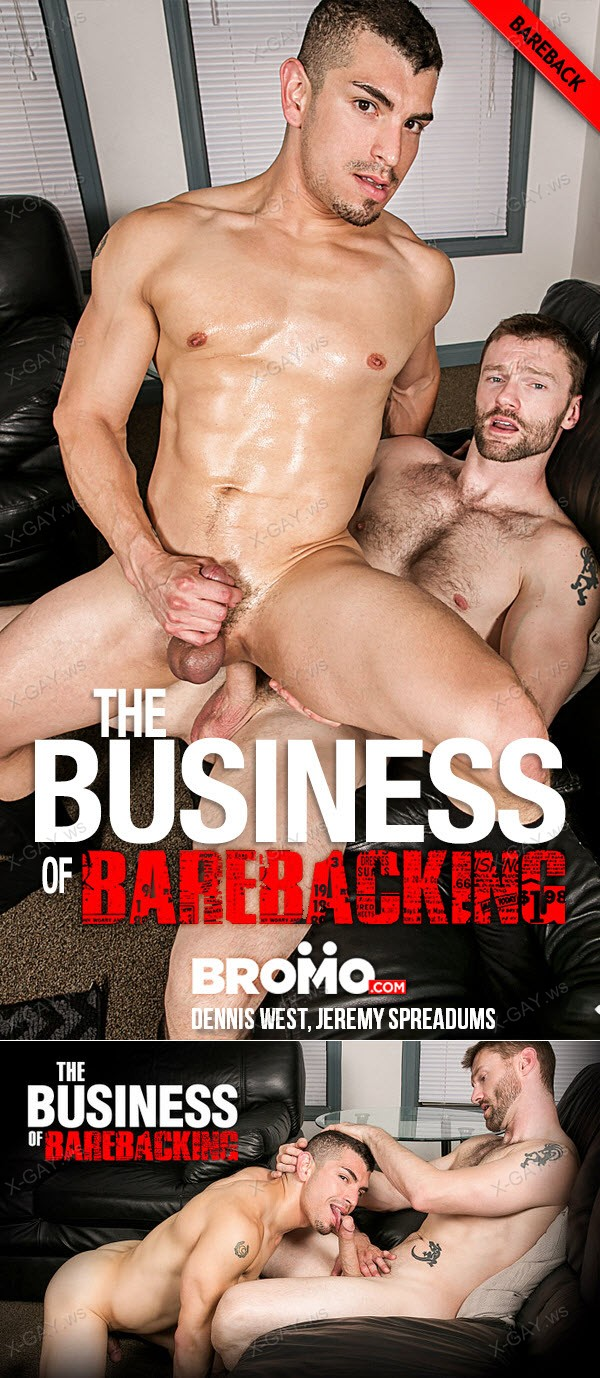Bromo: The Business Of Barebacking, Part 2 (Dennis West, Jeremy Spreadums) (Bareback)