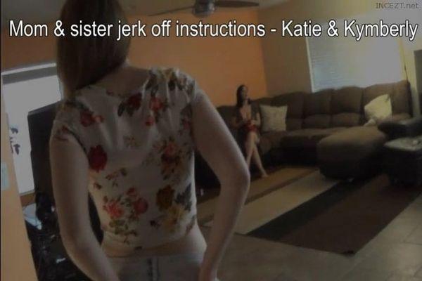 Mother & sister Kymberly Jane & Katie JO instructions