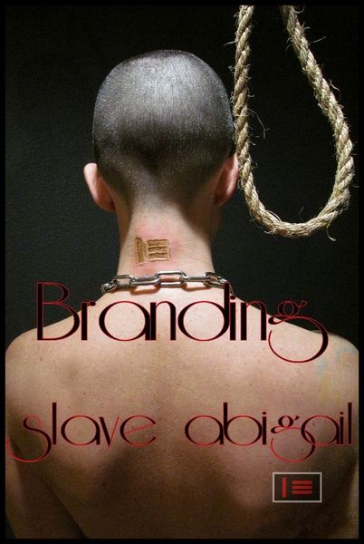 (07.09.2016) The Branding of slave abigail 525-871-465 – Abigail Dupree