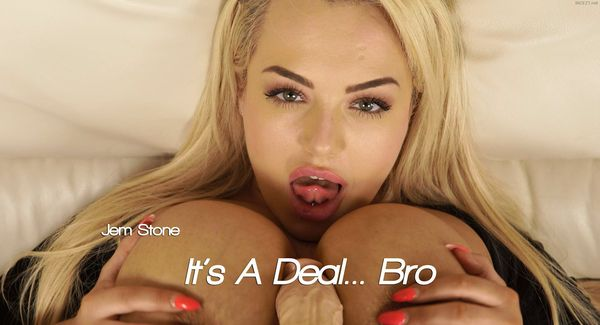 Jem Stone – Its A Deal Bro HD