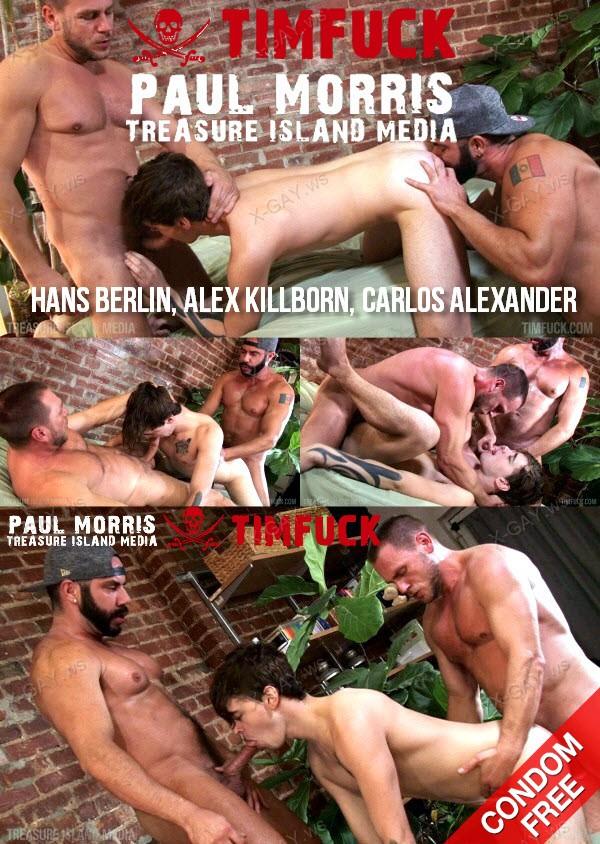 TimFuck: Hans Berlin, Alex Killborn, Carlos Alexander (Bareback)