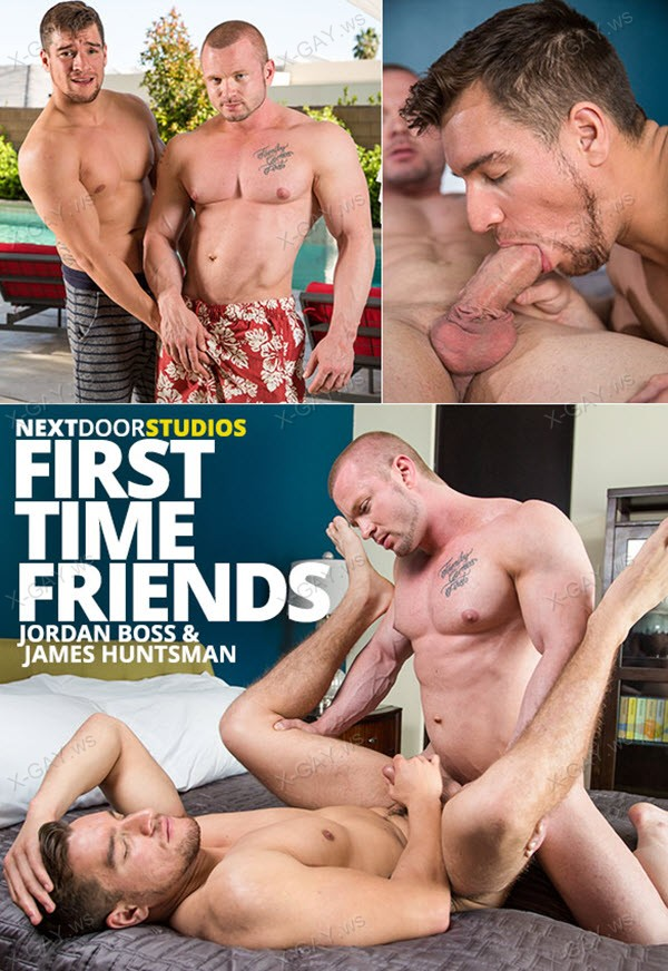 NextDoorStudios: First Time Friends (James Huntsman, Jordan Boss)