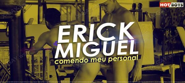 HotBoys: Comendo Meu Personal (Erick Dotadao, Miguel) (Bareback)