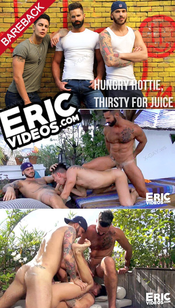 EricVideos: Hungry Hottie, Thirsty For Juice (Bareback)