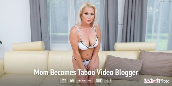 Kathy Anderson – Mom Becomes Taboo Video Blogger VR HD