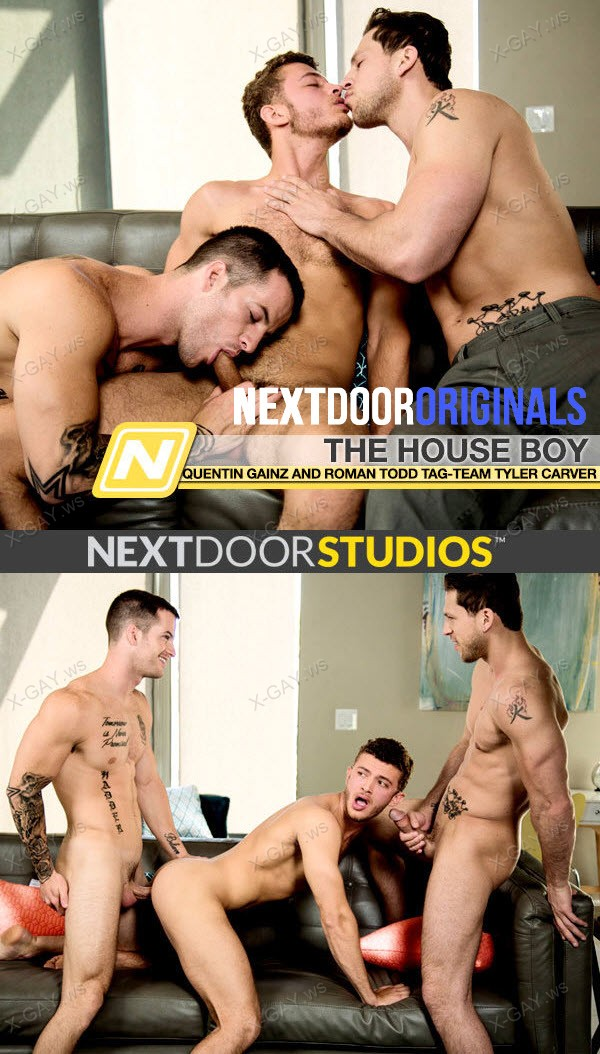 NextDoorOriginals: The House Boy (Quentin Gainz, Roman Todd, Tyler Carver)