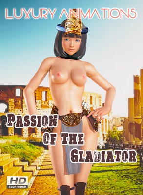 [Luxury Animations] [3D Hentai Anime] Passion Of The Gladiator (2017) [tekkoki] HD 720p