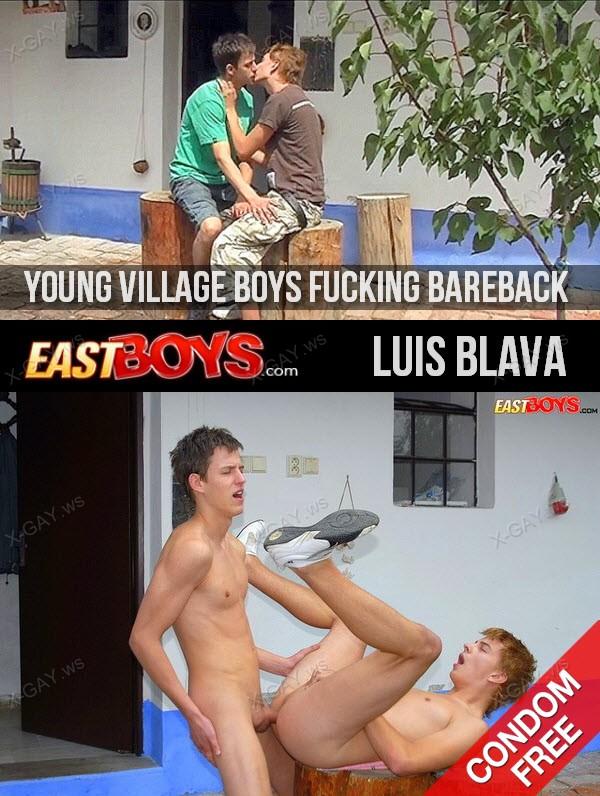 EastBoys: Luis Blava (Young Village Boys Fucking Bareback)