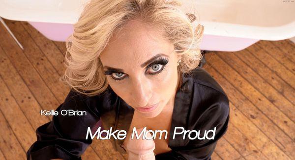 Kellie O'Brian – Make Mom Proud HD