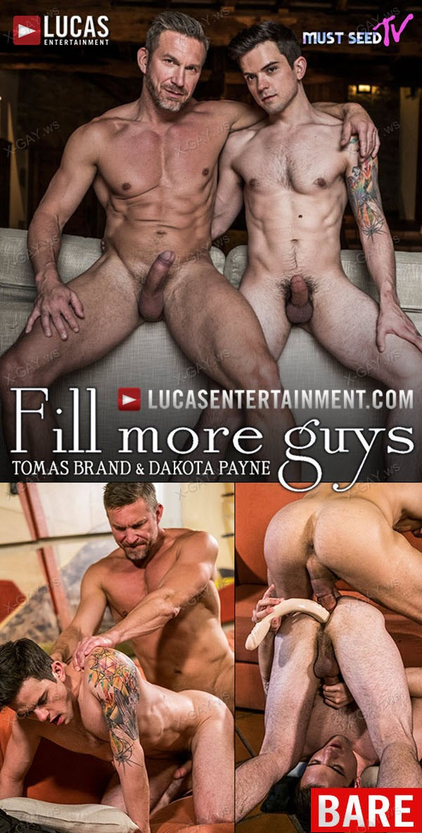 LucasEntertainment: Fill More Guys (Tomas Brand, Dakota Payne) (Bareback)