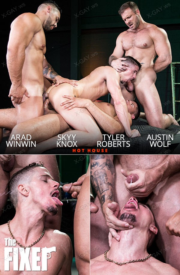 HotHouse: The Fixer (Austin Wolf, Skyy Knox, Arad Winwin, Tyler Roberts)
