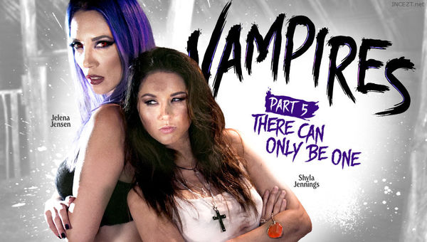 Shyla Jennings & Jelena Jensen – VAMPIRES: Part 5: There Can Only Be One HD