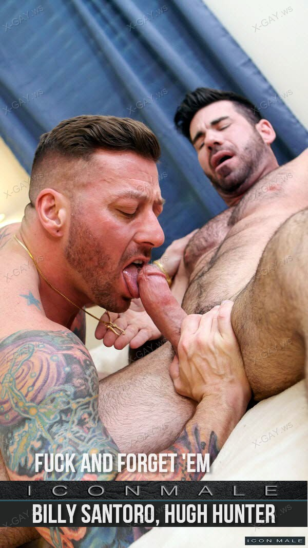 IconMale: Billy Santoro, Hugh Hunter (Fuck and Forget 'Em)